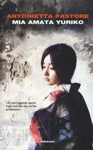 Libro Mia amata Yuriko Antonietta Pastore