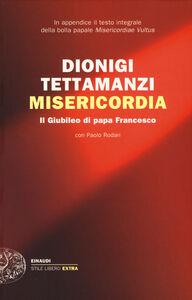 Libro Misericordia. Il Giubileo di papa Francesco Dionigi Tettamanzi , Paolo Rodari