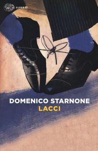 Foto Cover di Lacci, Libro di Domenico Starnone, edito da Einaudi