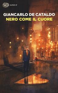 Libro Nero come il cuore Giancarlo De Cataldo