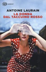 Foto Cover di La donna dal taccuino rosso, Libro di Antoine Laurain, edito da Einaudi
