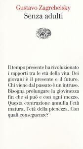 Foto Cover di Senza adulti, Libro di Gustavo Zagrebelsky, edito da Einaudi
