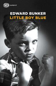 Foto Cover di Little boy blue, Libro di Edward Bunker, edito da Einaudi