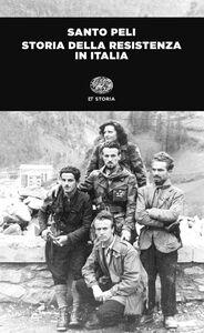 Libro Storia della Resistenza in Italia Santo Peli
