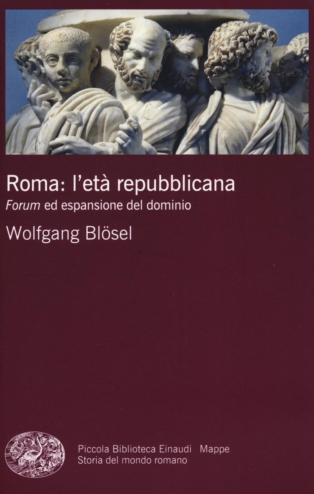 Roma: l'età repubblicana. Forum ed espansione del dominio