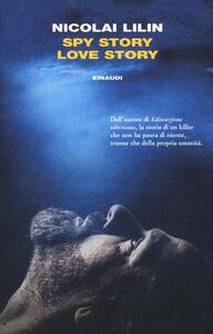 Spy story love story - Nicolai Lilin - copertina