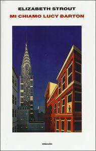 Foto Cover di Mi chiamo Lucy Barton, Libro di Elizabeth Strout, edito da Einaudi