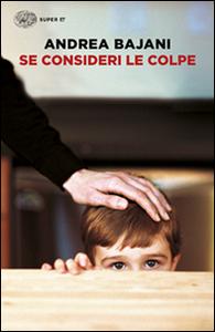 Libro Se consideri le colpe Andrea Bajani