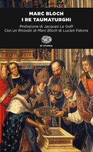 Foto Cover di I re taumaturghi, Libro di Marc Bloch, edito da Einaudi