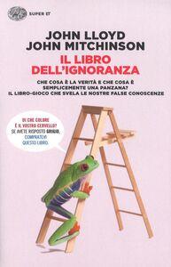 Foto Cover di Il libro dell'ignoranza, Libro di John Lloyd,John Mitchinson, edito da Einaudi