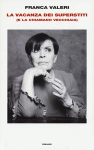Libro La vacanza dei superstiti (e la chiamano vecchiaia) Franca Valeri