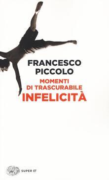 Momenti di trascurabile infelicità - Francesco Piccolo - copertina