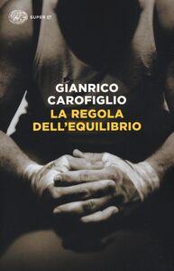Libro La regola dell'equilibrio Gianrico Carofiglio