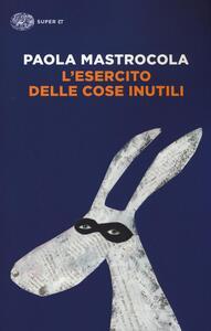 L' esercito delle cose inutili - Paola Mastrocola - copertina