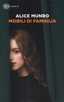 Mobili di famiglia (1995-2014) - Alice Munro - copertina