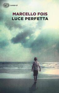 Libro Luce perfetta Marcello Fois