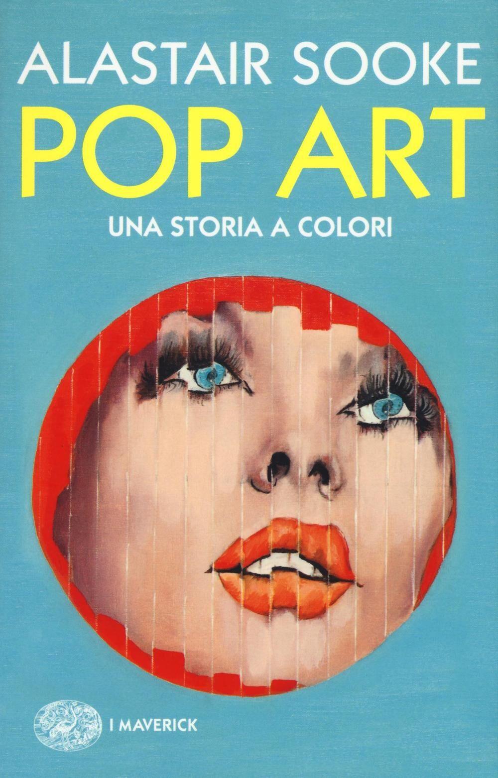 Pop art. Una storia a colori