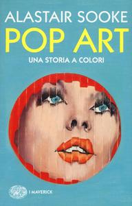 Libro Pop art. Una storia a colori Alastair Sooke
