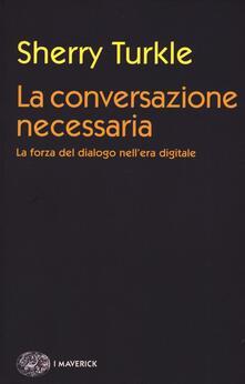 Fondazionesergioperlamusica.it La conversazione necessaria. La forza del dialogo nell'era digitale Image