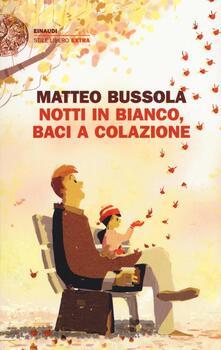 Notti in bianco, baci a colazione - Matteo Bussola - copertina