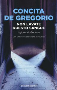 Libro Non lavate questo sangue. I giorni di Genova Concita De Gregorio