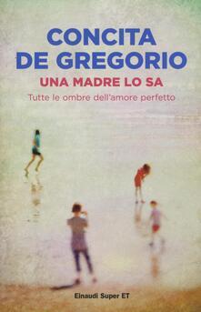Una madre lo sa. Tutte le ombre dell'amore perfetto - Concita De Gregorio - copertina