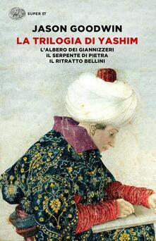 La trilogia di Yashim: Lalbero dei giannizzeri-Il serpente di pietra-Il ritratto Bellini.pdf