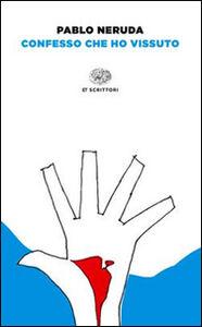 Foto Cover di Confesso che ho vissuto, Libro di Pablo Neruda, edito da Einaudi