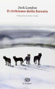 Foto Cover di Il richiamo della foresta, Libro di Jack London, edito da Einaudi