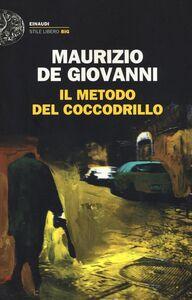 Foto Cover di Il metodo del coccodrillo, Libro di Maurizio De Giovanni, edito da Einaudi