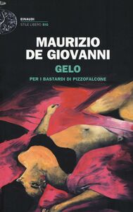 Libro Gelo per i Bastardi di Pizzofalcone Maurizio De Giovanni