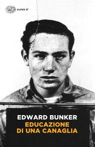 Libro Educazione di una canaglia Edward Bunker