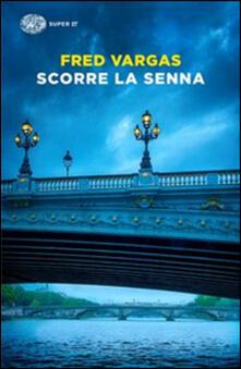 Scorre la Senna - Fred Vargas - copertina
