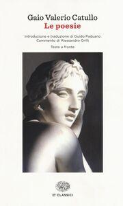 Foto Cover di Le poesie. Testo latino a fronte, Libro di Gaio Valerio Catullo, edito da Einaudi