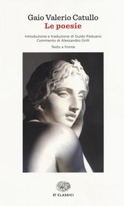 Libro Le poesie. Testo latino a fronte Gaio Valerio Catullo