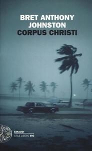 Corpus Christi - Bret Anthony Johnston - copertina