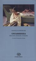 Un' assenza. Racconti, memorie, cronache 1933-1988