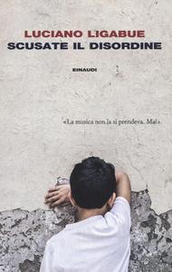 Libro Scusate il disordine Luciano Ligabue