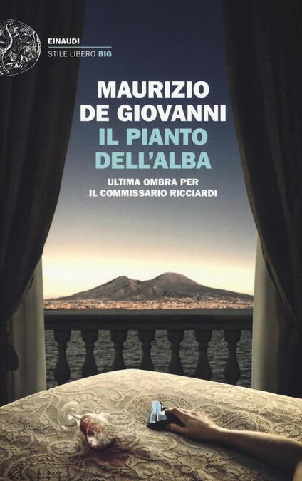 Il pianto dell'alba. Ultima ombra per il commissario Ricciardi - Maurizio De Giovanni - copertina