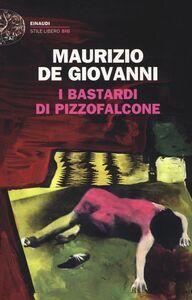Foto Cover di I Bastardi di Pizzofalcone, Libro di Maurizio De Giovanni, edito da Einaudi