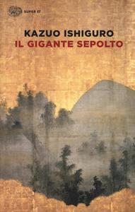 Libro Il gigante sepolto Kazuo Ishiguro