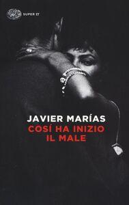 Libro Così ha inizio il male Javier Marías