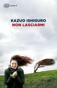 Libro Non lasciarmi Kazuo Ishiguro