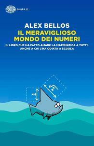 Libro Il meraviglioso mondo dei numeri Alex Bellos