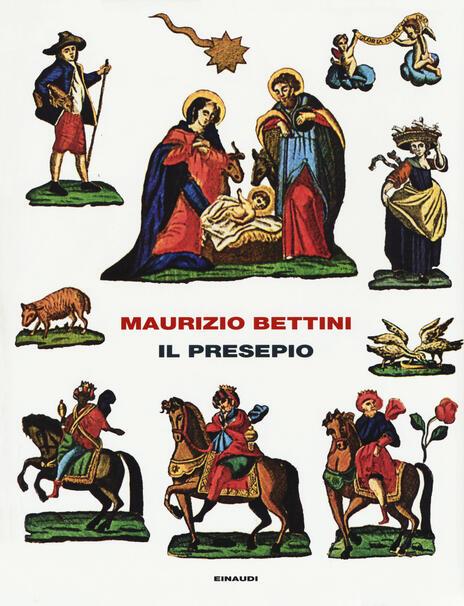 Il presepio. Antropologia e storia della cultura - Maurizio Bettini - copertina