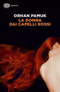 La donna dai capelli rossi - Orhan Pamuk - Libro - Einaudi ...