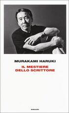 Libro Il mestiere dello scrittore Haruki Murakami