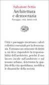 Libro Architettura e democrazia. Paesaggio, città, diritti civili Salvatore Settis