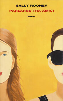 Parlarne tra amici - Sally Rooney - copertina