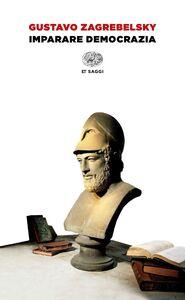 Libro Imparare democrazia Gustavo Zagrebelsky